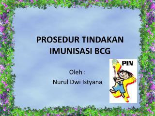 PROSEDUR TINDAKAN  IMUNISASI BCG