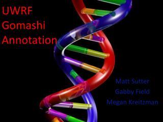 UWRF  Gomashi Annotation