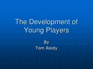 The Development of Young Players