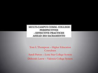 Multi-campus comm. college Perspectives - Effective Practices  AHEAD 2014 Sacramento