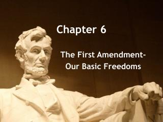 The First Amendment- Our Basic Freedoms