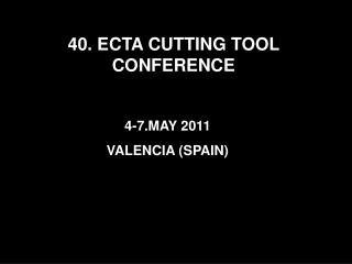 40. ECTA CUTTING TOOL CONFERENCE