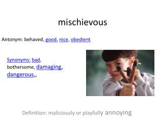 mischievous