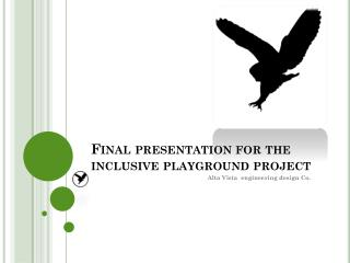 Final presentation for the inclusive playground project
