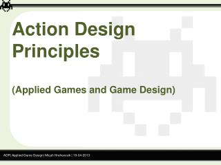 ADP| Applied Game Design| Micah  Hrehovcsik  | 19-04-2013