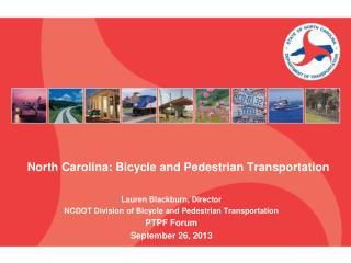 North Carolina: Bicycle and  Pedestrian  Transportation