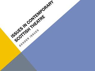 ISSUES IN CONTEMPORARY SCOTTISH THEATRE