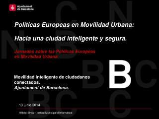 Políticas Europeas  en  Movilidad  Urbana:  Hacia  una  ciudad inteligente  y segura .