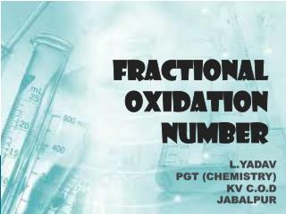 L.YADAV PGT (CHEMISTRY)  KV C.O.D  JABALPUR