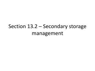 Section 13.2 – Secondary storage  management