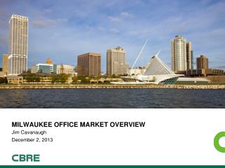 Milwaukee  Office market  overview
