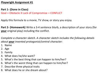 Playwright Assignment #1 Part  1- (Done in Class) Goal + Obstacle X Lack of Compromise = CONFLICT