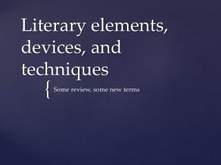 Literary elements, devices, and techniques