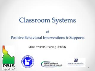 Classroom Systems of Positive Behavioral Interventions & Supports