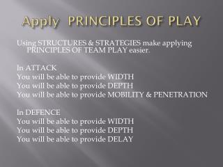 Apply  PRINCIPLES OF PLAY