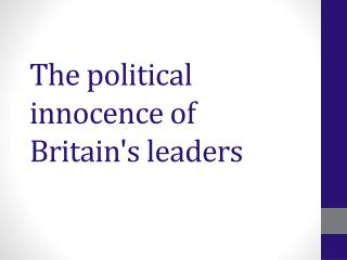 The political innocence of Britain's leaders