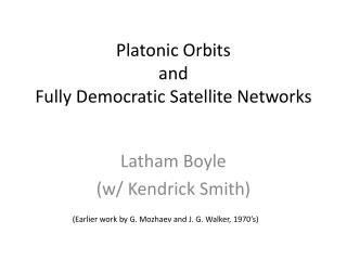 Platonic Orbits and  Fully Democratic Satellite Networks