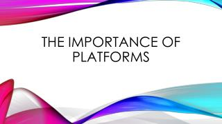 The Importance of Platforms