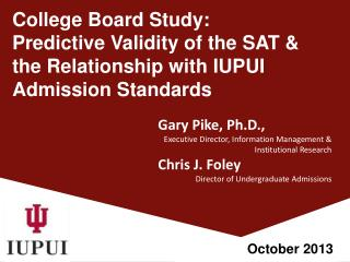 Gary Pike, Ph.D.,  Executive  Director, Information Management & Institutional Research