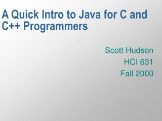 A Quick Intro to Java for C and C Programmers