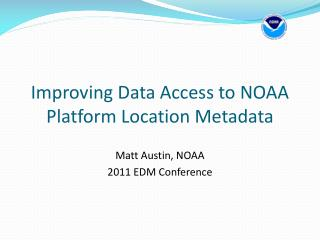Improving Data Access to NOAA Platform Location Metadata