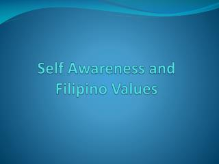 Self Awareness and Filipino Values