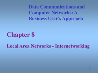 Chapter 8  Local Area Networks - Internetworking