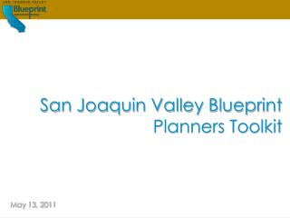 San Joaquin Valley Blueprint Planners Toolkit