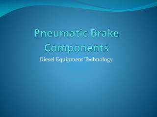 Pneumatic Brake Components