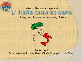 Alberto Alesina - Andrea  Ichino Indagine  sulla vera ricchezza degli  italiani