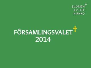 Kandidatuppställningen avslutas 15.9.2014 Förhandsröstning 27–31.10.2014 Valdag 9.11.2014