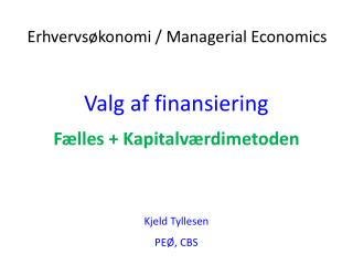 Valg af finansiering Fælles + Kapitalværdimetoden