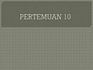 PERTEMUAN 10