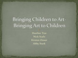Bringing Children to Art- Bringing Art to Children