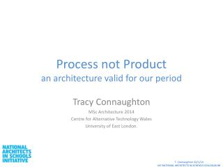 Process not Product an architecture valid for our period