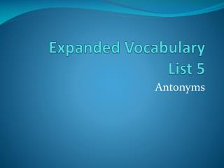 Expanded Vocabulary  List 5