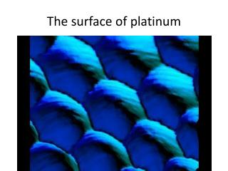 The surface of platinum