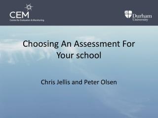 Choosing An Assessment For Your school