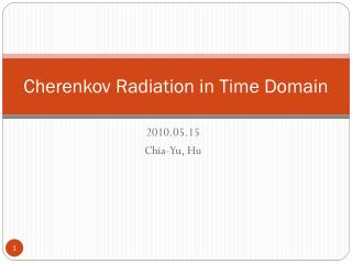 Cherenkov Radiation in Time Domain