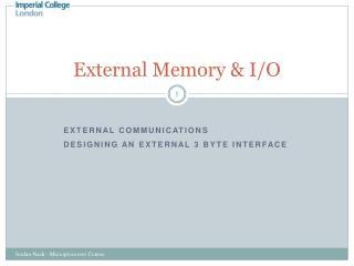 External Memory & I/O