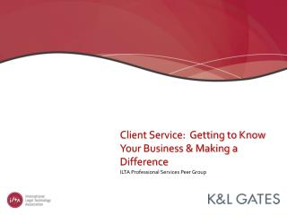 Client Service:  Getting to Know Your Business & Making a Difference
