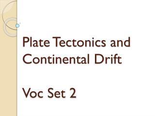 Plate Tectonics and Continental  Drift Voc  Set 2