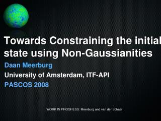 Towards Constraining the initial state using Non- Gaussianities