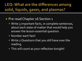 LEQ: What are the differences among solid, liquids, gases, and plasmas?