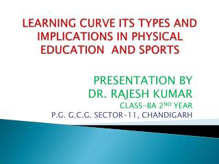 LEARNING  CURVE ITS TYPES AND IMPLICATIONS IN PHYSICAL EDUCATION   AND  SPORTS