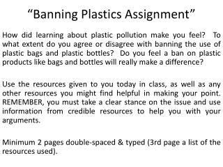 �Banning Plastics Assignment�