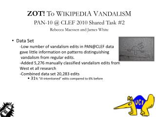 ZOT!  To W IKIPEDI A V ANDALIS M PAN-10 @ CLEF 2010 Shared Task #2 Rebecca Maessen and James White