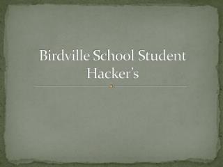 Birdville  School Student Hacker's