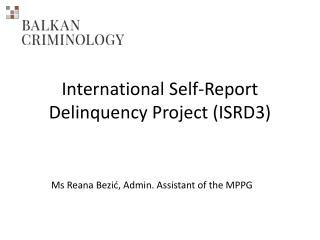 International Self-Report Delinquency Project (ISRD3)