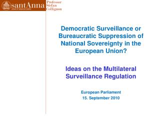 Democratic Surveillance or Bureaucratic Suppression of National Sovereignty in the European Union?